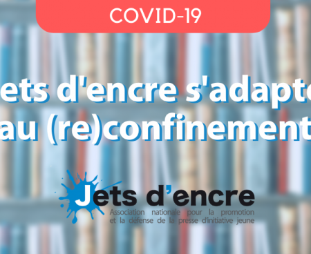 Jets d'encre s'adapte au (re)confinement !
